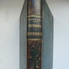 Libros antiguos: ASTRONOMÍA Y CIENCIA GENERAL. JOSÉ COMAS SOLÁ. 1907. Lote 184326606