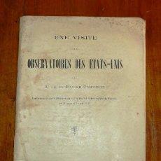 Libros antiguos: LA BAUME PLUVINEL, A. DE. UNE VISITE AUX OBSERVATOIRES DES ETATS-UNIS : CONFÉRENCES FAITES À L'OBS. Lote 184767908