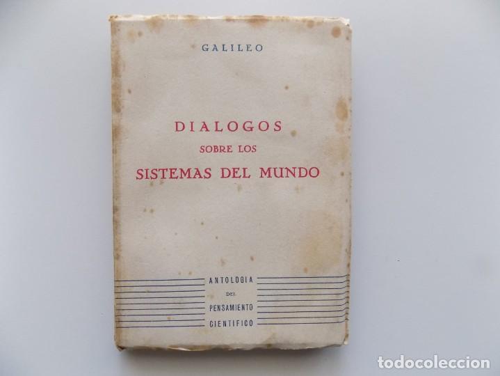 LIBRERIA GHOTICA. GALILEO. DIALOGOS SOBRE LOS SISTEMAS DEL MUNDO. 1944. (Libros Antiguos, Raros y Curiosos - Ciencias, Manuales y Oficios - Astronomía)