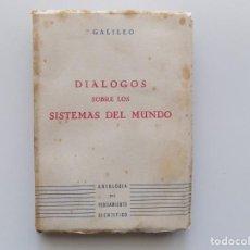 Libros antiguos: LIBRERIA GHOTICA. GALILEO. DIALOGOS SOBRE LOS SISTEMAS DEL MUNDO. 1944. . Lote 189487703