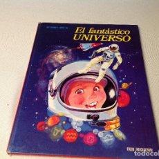 Libros antiguos: EL FANTÁSTICO UNIVERSO , FHER INICIACIÓN . Lote 189600646