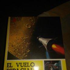 Libros antiguos: EL VUELO ESPACIAL. EDITORIAL TEIDE. Lote 191989066