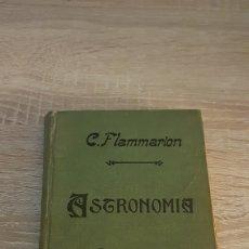 Libros antiguos: ASTRONOMIA POPULAR. C. FLAMMARION. BARCELONA 1906. BONITAS ILUSTRACIONES. Lote 192738866