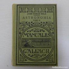 Libros antiguos: ASTRONOMIA POR JOSE COMAS SOLA DE MANUALES GALLACH TOMO II Nº 109. Lote 193395981