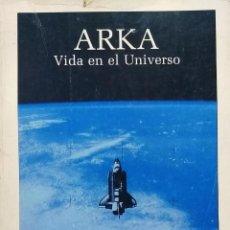 Libros antiguos: ARKA. BÚSQUEDA CIENTÍFICA DE VIDA INTELIGENTE EN EL UNIVERSO. - CAMPUSANO, LUIS. E. ( EDICIÓN ). Lote 193487355