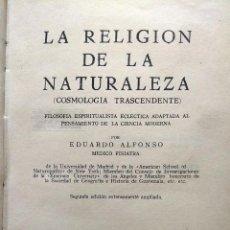 Libros antiguos: LA RELIGIÓN DE LA NATURALEZA (COSMOLOGÍA TRASCENDENTE). - ALFONSO, EDUARDO. Lote 193487655