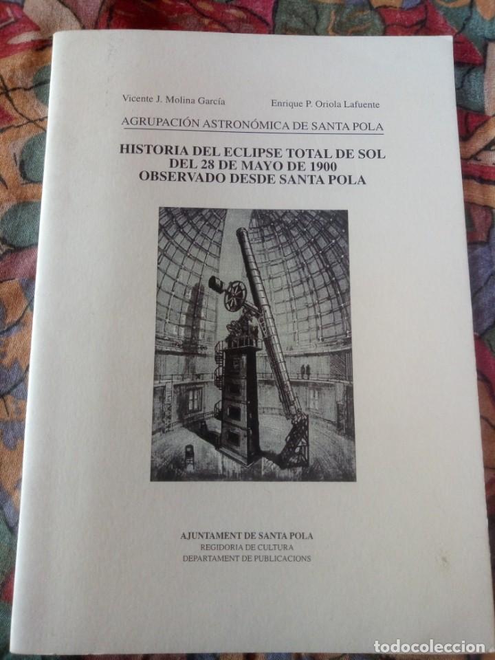 HISTORIA DEL ECLIPSE DE SOL DEL 28 DE MAYO DE 1900 OBSERVADO EN SANTA POLA - EDICIÓN DEL AÑO 2000 (Libros Antiguos, Raros y Curiosos - Ciencias, Manuales y Oficios - Astronomía)