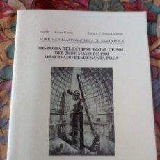 Libros antiguos: HISTORIA DEL ECLIPSE DE SOL DEL 28 DE MAYO DE 1900 OBSERVADO EN SANTA POLA - EDICIÓN DEL AÑO 2000. Lote 194191860