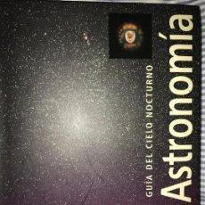 Libros antiguos: ASTRONOMIA :GUIA DEL CIELO NOCTURNO. Lote 195048667