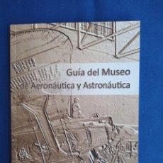 Libros antiguos: GUIA DEL MUSEO DE AERONAUTICA Y ASTRONAUTICA. Lote 195130826