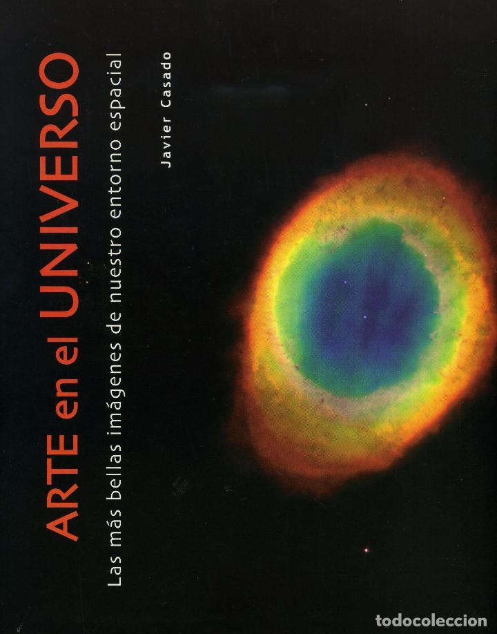 ARTE EN EL UNIVERSO (TAPA DURA - INCLUYE CD) (Libros Antiguos, Raros y Curiosos - Ciencias, Manuales y Oficios - Astronomía)