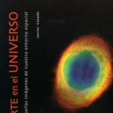 Libros antiguos: ARTE EN EL UNIVERSO (TAPA DURA - INCLUYE CD). Lote 195158968