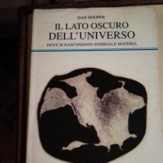 Libros antiguos: IL LATO OSCURO DELL'UNIVERSO, EN ITALIANO. Lote 195672170