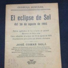 Libros antiguos: EL ECLIPSE DE SOL DE 30 DE AGOSTO DE 1905 - JOSE COMAS SOLA - 1905 - 36P. 16X11CM. Lote 196577742