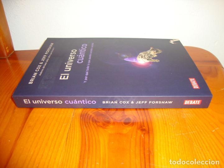 Libros antiguos: EL UNIVERSO CUÁNTICO - BRIAN COX & JEFF FORSHAW - DEBATE, MUY BUEN ESTADO - Foto 2 - 196768753
