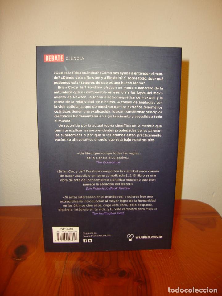Libros antiguos: EL UNIVERSO CUÁNTICO - BRIAN COX & JEFF FORSHAW - DEBATE, MUY BUEN ESTADO - Foto 3 - 196768753