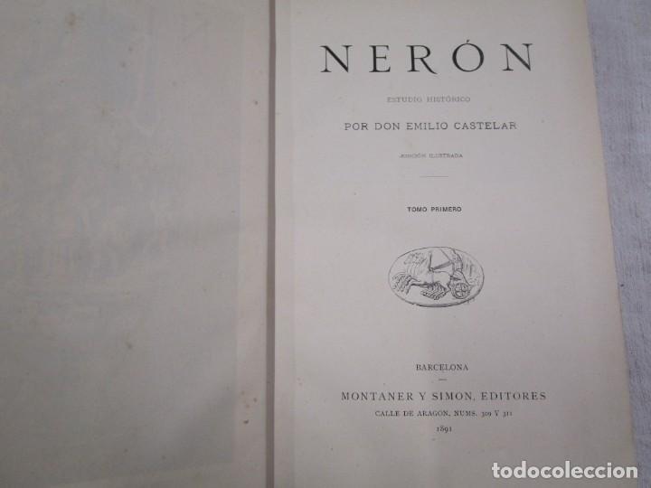 Libros antiguos: NERÓN, ESTUDIO HISTÓRICO - EMILIO CASTELAR -EDI MONTANER Y SIMÓN1891/93 3 TOMOS + INFO - Foto 4 - 198605972