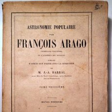 Libros antiguos: ARAGO, FRANÇOIS - ASTRONOMIE POPULAIRE. TOME III - PARIS 1856 - ILUSTRACIONES. Lote 202649451