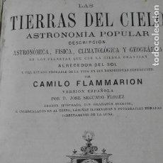 Libros antiguos: LAS TIERRAS DEL CIELO ASTRONOMIA POPULAR FLAMMARION PRIMERA EDICION ESPAÑOLA 1877. Lote 203756731