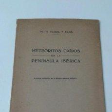 Libros antiguos: METEORITOS CAIDOS EN LA PENINSULA IBERICA 1922 ILUSTRADO MUY RARO. Lote 203764006