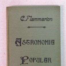 Libros antiguos: ASTRONOMÍA POPULAR C. FLAMMARION 1906. Lote 206322908