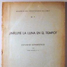 Libros antiguos: RODÉS, LUIS - ¿INFLUYE LA LUNA EN EL TIEMPO? ESTUDIO ESTADÍSTICO - TORTOSA 1937. Lote 207088767