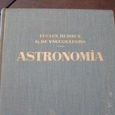 Libros antiguos: ASTRONOMÍA LOS ASTROS EL UNIVERSO LUCIEN RADAUX Y G. DE VAUCOULERS PRPM 14. Lote 208213223