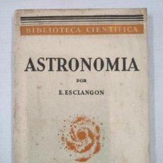 Libros antiguos: ASTRONOMIA - E. ESCLANGON - BARCELONA, 1936. Lote 208896785