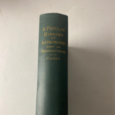 Libros antiguos: L-4040. A POPULAR HISTORY OF ASTRONOMY. DURING THE NINETEENTH CENTURY. AGNES M.CLERKE. 1908.. Lote 213622340