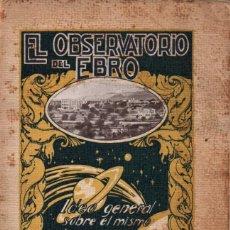 Libros antiguos: IGNACIO PUIG . EL OBSERVATORIO DEL EBRO (TORTOSA, 1927). Lote 214328710