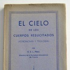 Livros antigos: S.S.L.,PBRO. EL CIELO DE LOS CUERPOS RESUCITADOS. ASTRONOMÍA Y TEOLOGÍA. BARCELONA, 1929. Lote 215933936