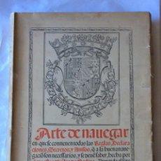 Libros antiguos: MEDINA PEDRO DE: (FACSIMIL)ARTE DE NAVEGAR ,MADRID 1945. Lote 217111663