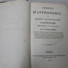 Libros antiguos: ASTROLOGÍA - ABRÉGÉ D´ASTRONOMIE - M. DELAMBRE - V. COURCIER, PARÍS - AÑO 1813. Lote 221072116