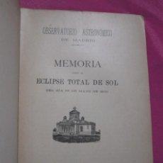 Libros antiguos: MEMORIA SOBRE EL ECLIPSE TOTAL DE SOL OBSERVATORIO ASTRONOMICO DE MADRID 1899. Lote 222396782