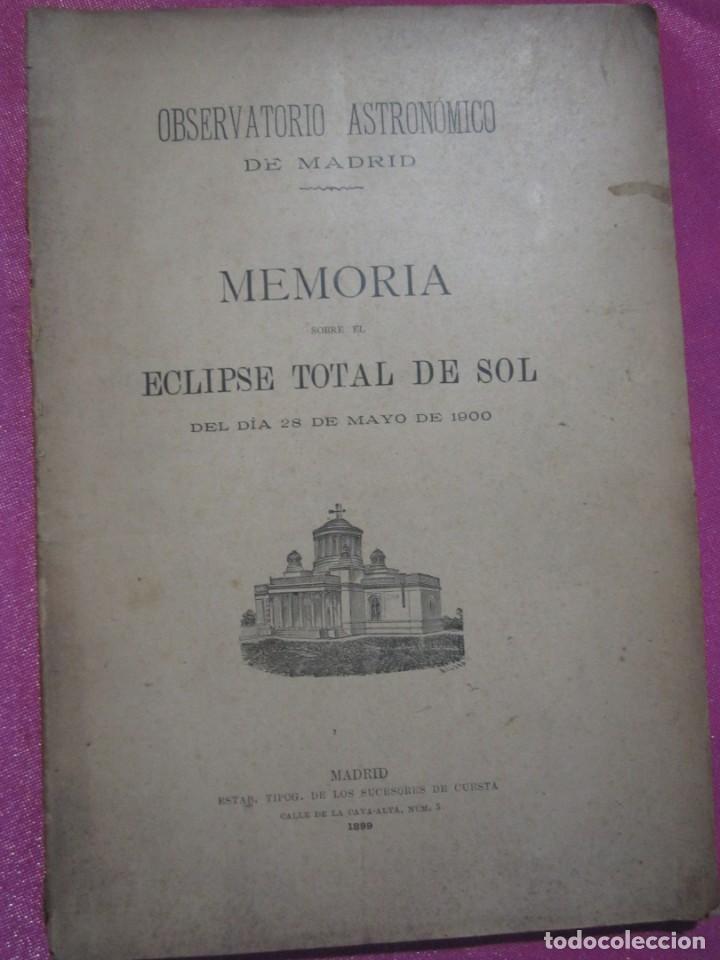 Libros antiguos: MEMORIA SOBRE EL ECLIPSE TOTAL DE SOL OBSERVATORIO ASTRONOMICO DE MADRID 1899 - Foto 2 - 222396782