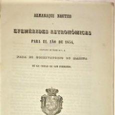 Livros antigos: ALMANAQUE NAUTICO Y EFEMERIDES ASTRONOMICAS PARA EL AÑO 1854. Lote 224224367