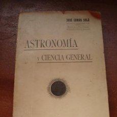 Libros antiguos: ASTRONOMÍA Y CIENCIA GENERAL. 1907. JOSÉ COMAS SOLÁ. F. GRANADA Y Cª EDITORES. Lote 224330122