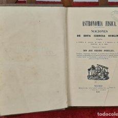Libros antiguos: ASTRONOMIA FISICA, NOCIONES. JOSE REGUERO. IMP. SEMANARIO E ILUSTRACION. 1850.. Lote 224951160