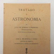 Libros antiguos: TRATADO DE ASTRONOMÍA DE LUIS Y JOSE. L DE RIBERA (1930) EDIT. MINISTERIO DE MARINA. Lote 225509946
