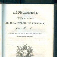 Libros antiguos: NUMULITE L0480 ASTRONOMÍA PUESTA AL ALCANCE DE TODA ESPECIE DE PERSONAS POR M.L. BARCELONA 1842. Lote 227741935