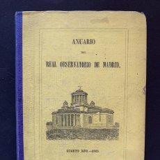 Libros antiguos: (ASTRONOMÍA) ANUARIO DEL REAL OBSERVATORIO DE MADRID. CUARTO AÑO 1863.. Lote 228969600
