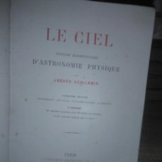 Livros antigos: AMEDEE GUILLEMIN.LE CIEL.(NOTIONS ELEMENTAIRES D'ASTRONOMIE PHYSIQUE).1877.HACHETTE. Lote 231757000