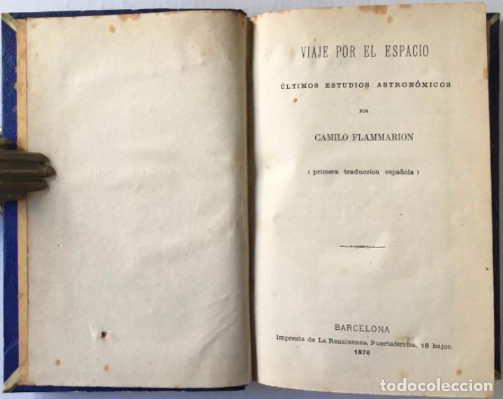 Libros antiguos: VIAJE POR EL ESPACIO. ÚLTIMOS ESTUDIOS ASTRONÓMICOS. - FLAMMARION, Camilo. - Foto 3 - 237453225