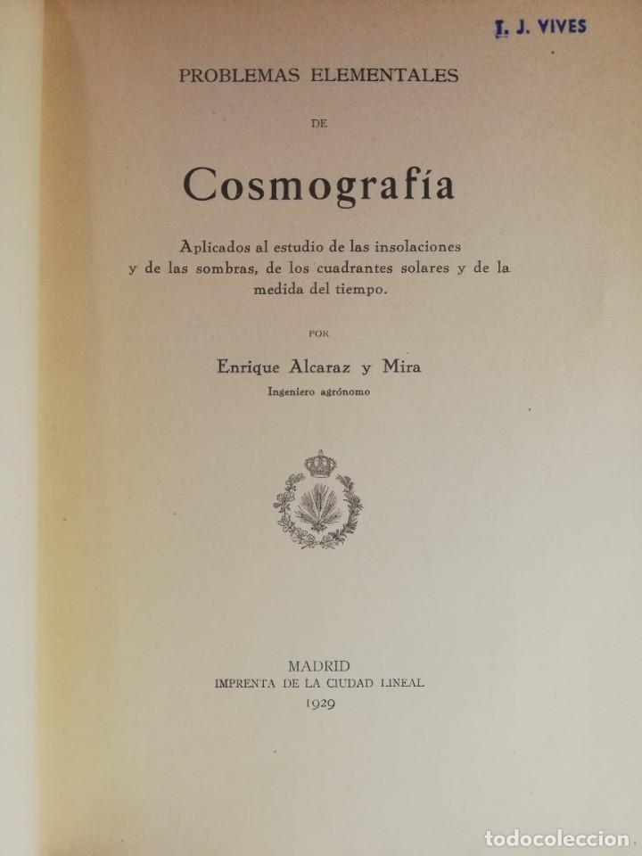 PROBLEMAS ELEMENTALES DE COSMOGRAFIA.. 1929 ENRIQUE ALCARAZ. IMPRENTA DE LA CIUDAD LINEAL (Libros Antiguos, Raros y Curiosos - Ciencias, Manuales y Oficios - Astronomía)