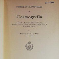 Libros antiguos: PROBLEMAS ELEMENTALES DE COSMOGRAFIA.. 1929 ENRIQUE ALCARAZ. IMPRENTA DE LA CIUDAD LINEAL. Lote 240134085