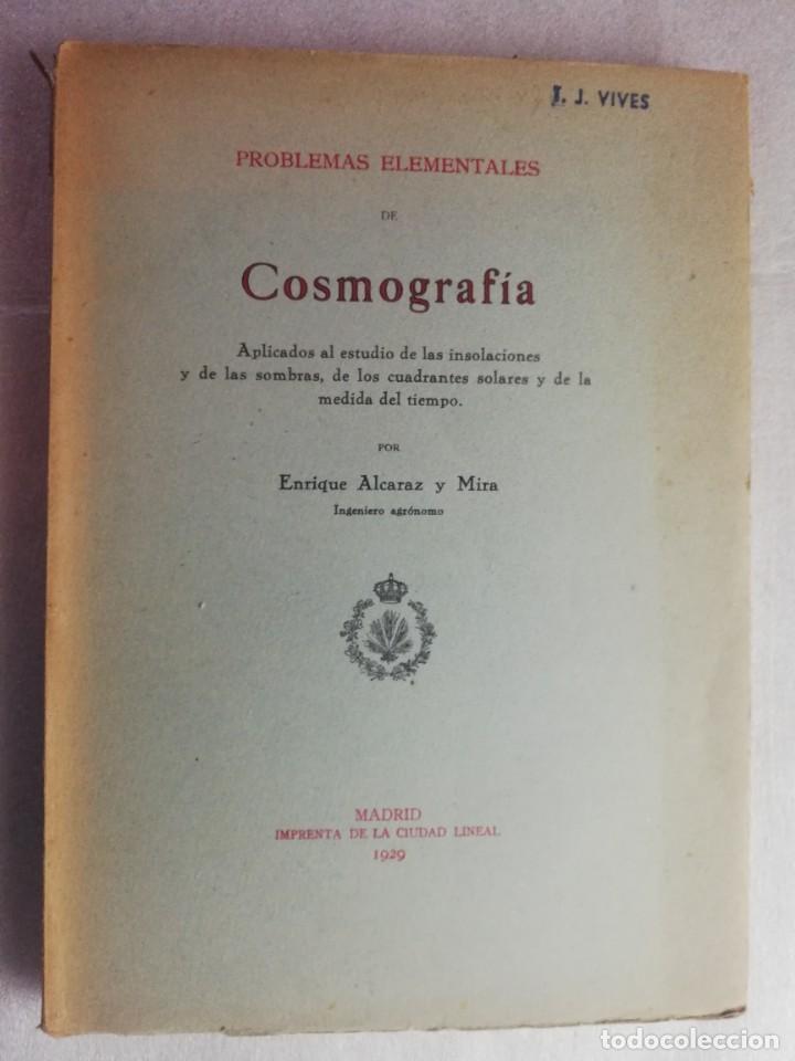 Libros antiguos: PROBLEMAS ELEMENTALES DE COSMOGRAFIA.. 1929 ENRIQUE ALCARAZ. IMPRENTA DE LA CIUDAD LINEAL - Foto 5 - 240134085