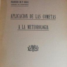 Libros antiguos: 1919 APLICACIÓN DE LAS COMETAS A LA METEOROLOGÍA F. DE P. ROJAS. Lote 240134275