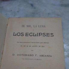 Libros antiguos: PRPM 43 EL SOL, LA LUNA Y LOS ECLIPSES. POR VICTORIANO F. ASCARZA. OBSERVAR EL DE 30 AGOSTO DE 1905. Lote 243085995