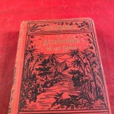 Libros antiguos: ASTRONOMÍA DE LAS DAMAS 1911. Lote 243356995