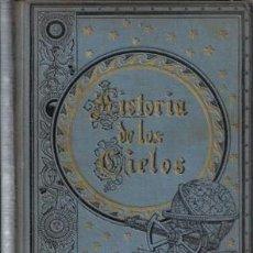 Libros antiguos: LA HISTORIA DE LOS CIELOS. TRATADO POPULAR DE ASTRONOMIA-ROBERTO STAWELL BALL. Lote 243805530